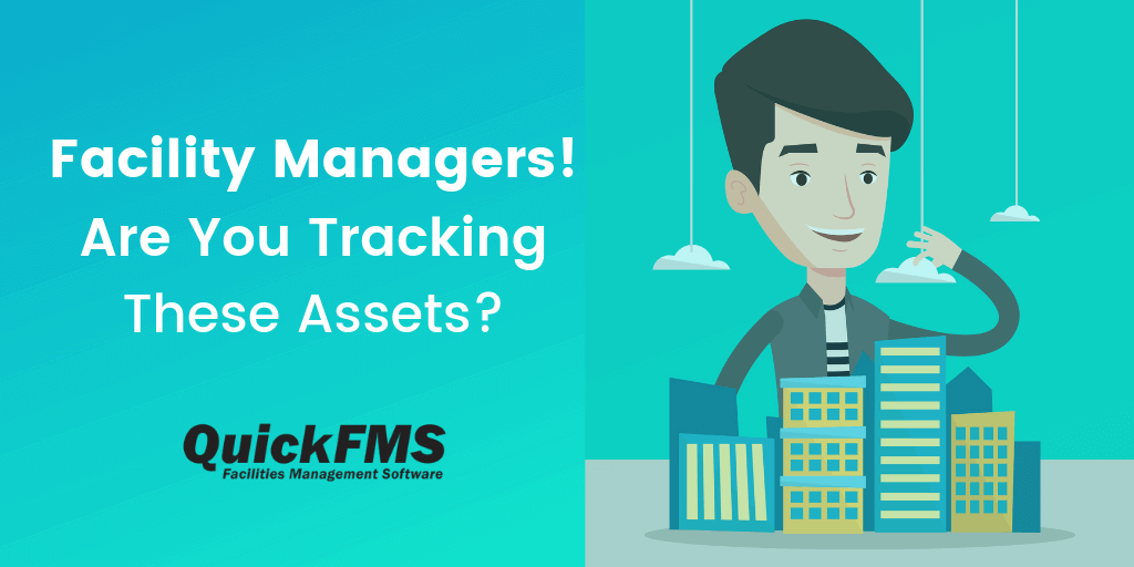 Facility Managers! Are You Tracking These Assets?