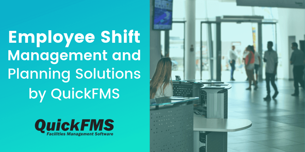 Employee Shift Management and Planning Solutions by QuickFMS
